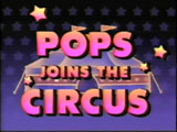 Pops Joins The Circus title frame